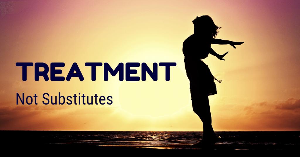 Treatmet. Not Substitutes