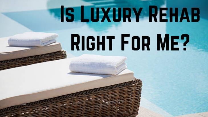 Luxury Rehab